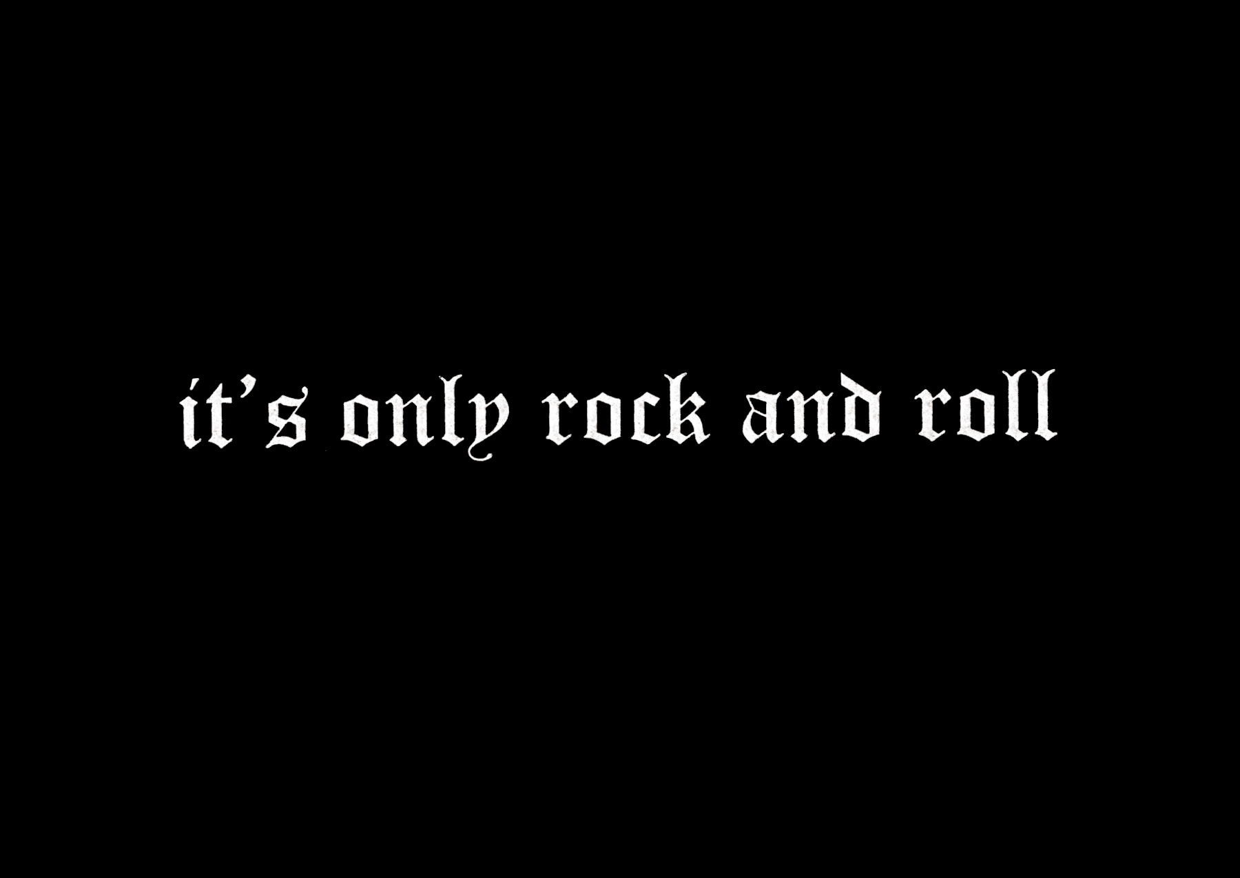 its only rock and roll goodnight projects